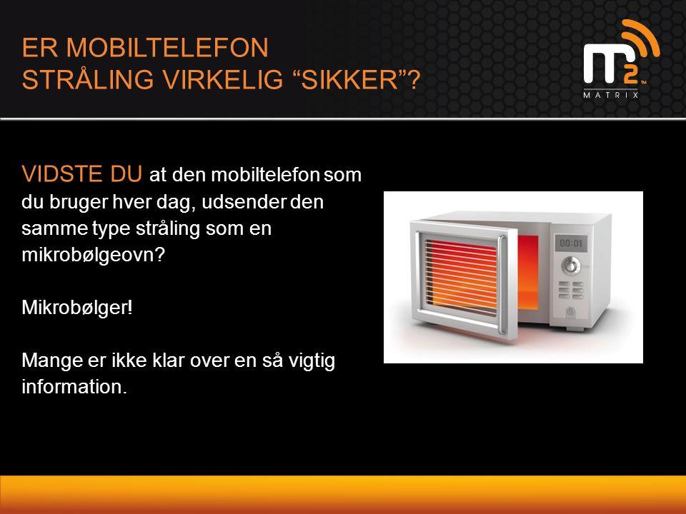 """ER MOBILTELEFON STRÅLING VIRKELIG """"SIKKER""""? VIDSTE DU at den mobiltelefon som du bruger hver dag, udsender den samme type stråling som en mikrobølgeov"""