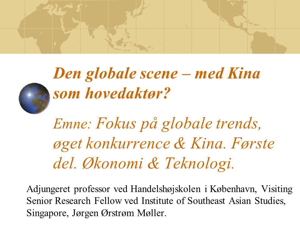 Den globale scene – med Kina som hovedaktør.