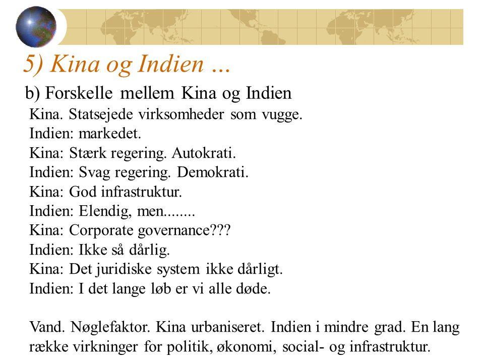 5) Kina og Indien … b) Forskelle mellem Kina og Indien Kina.
