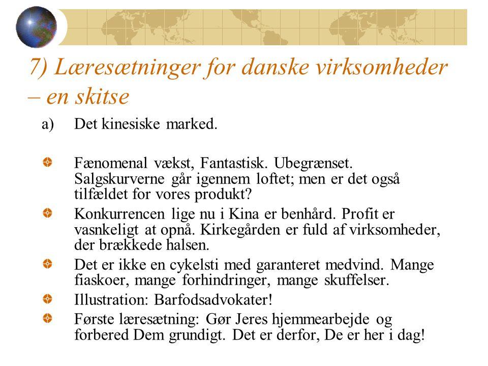 7) Læresætninger for danske virksomheder – en skitse a)Det kinesiske marked.