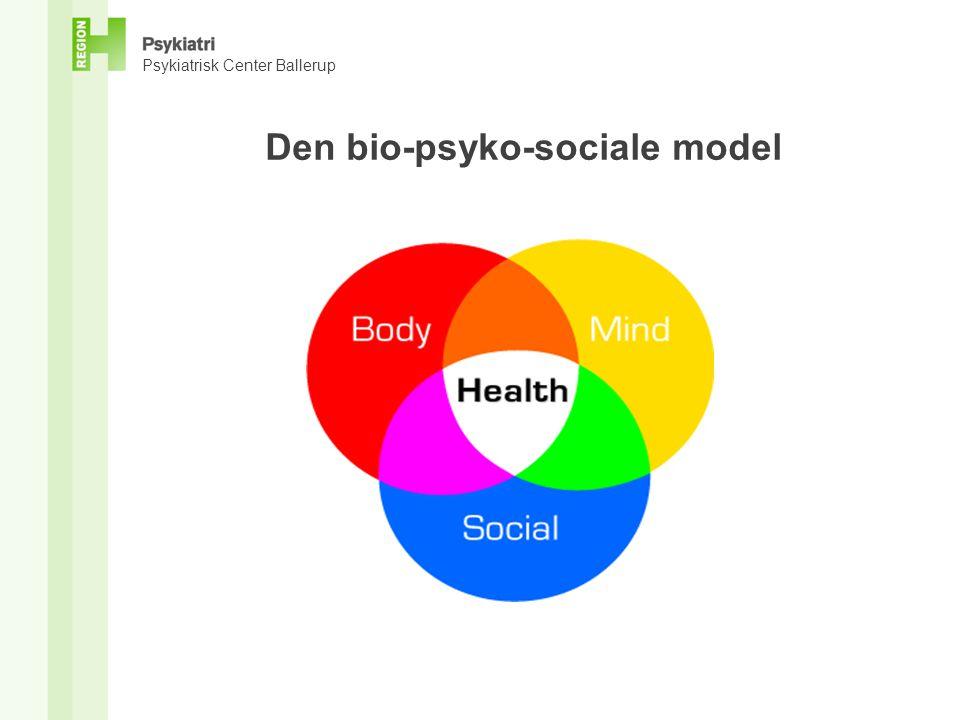 Psykiatrisk Center Ballerup Den bio-psyko-sociale model Genetisk disponering Udvikling og forløb af psykisk sygdom Sociale og psykologiske faktorer + -