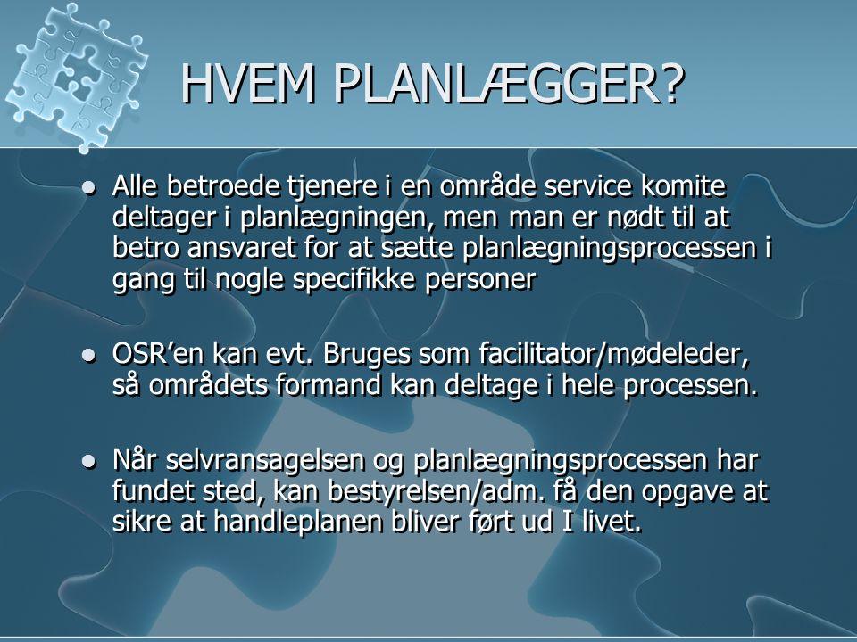 VEDLIGEHOLDE PLANEN •Når planlægningsprocessen er overstået og planer og mål godkendt, sættes planen i værk.