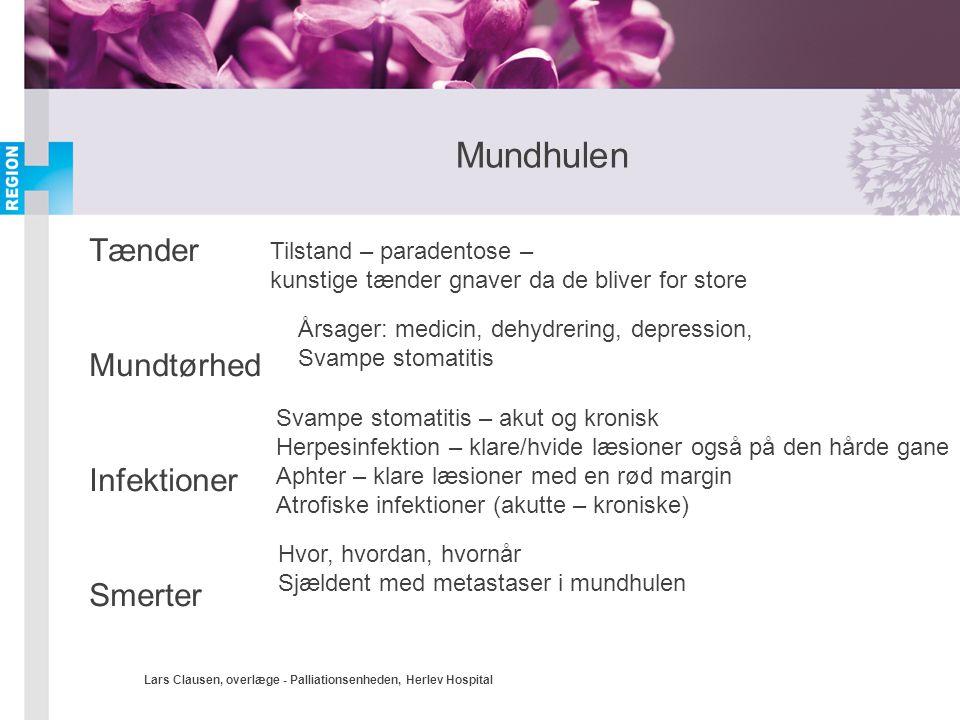 Lars Clausen, overlæge - Palliationsenheden, Herlev Hospital Blødning Halistose Øget spytsekretion Hvor meget?, hvornår.