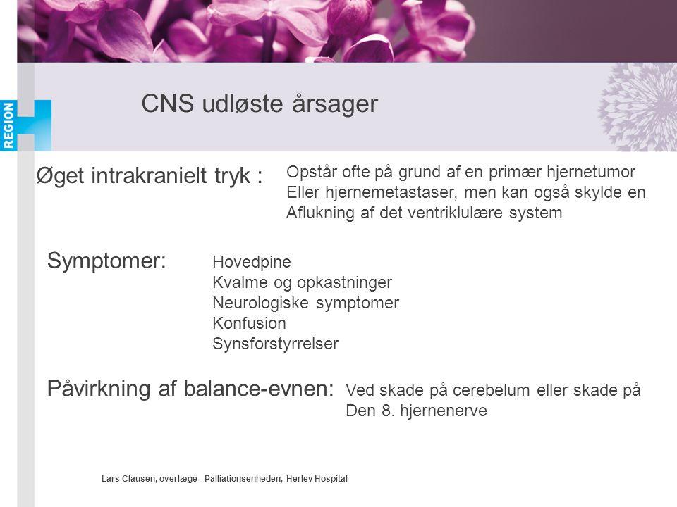Lars Clausen, overlæge - Palliationsenheden, Herlev Hospital CNS udløste årsager Øget intrakranielt tryk : Opstår ofte på grund af en primær hjernetum