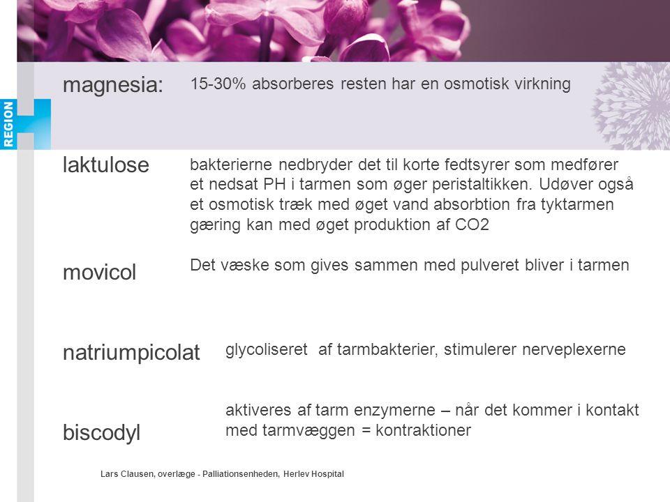 Lars Clausen, overlæge - Palliationsenheden, Herlev Hospital magnesia: laktulose movicol natriumpicolat biscodyl 15-30% absorberes resten har en osmot