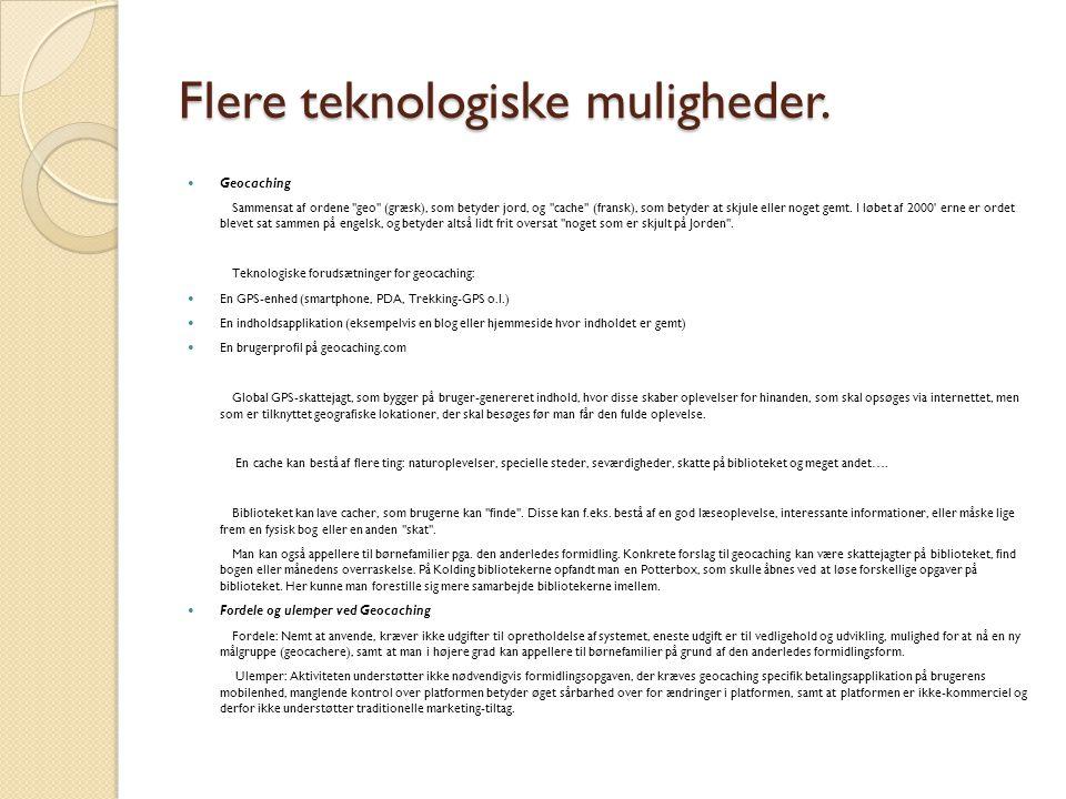 Flere teknologiske muligheder.  Geocaching Sammensat af ordene