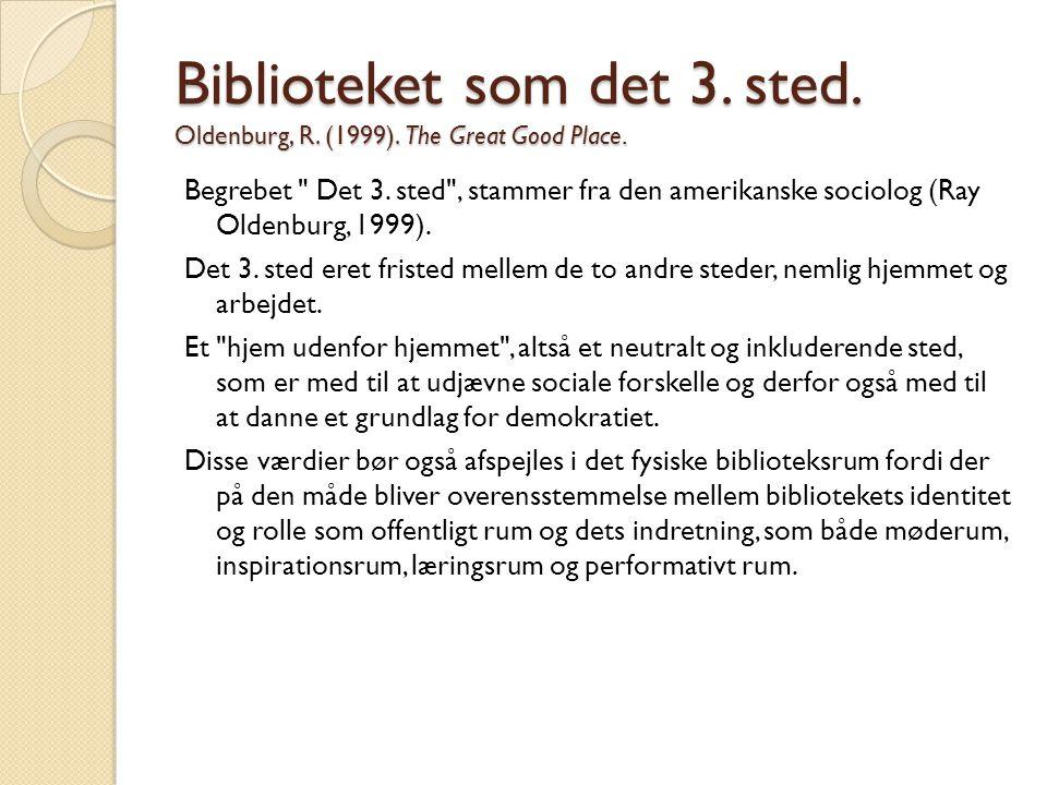 Biblioteket som det 3. sted. Oldenburg, R. (1999). The Great Good Place. Begrebet