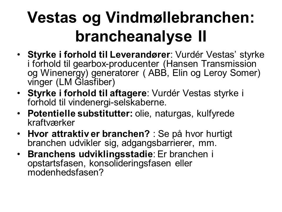 Vestas og Vindmøllebranchen: brancheanalyse III Branchen er meget attraktiv, fordi: •Markedet for vindmøller er i voldsom vækst pga.