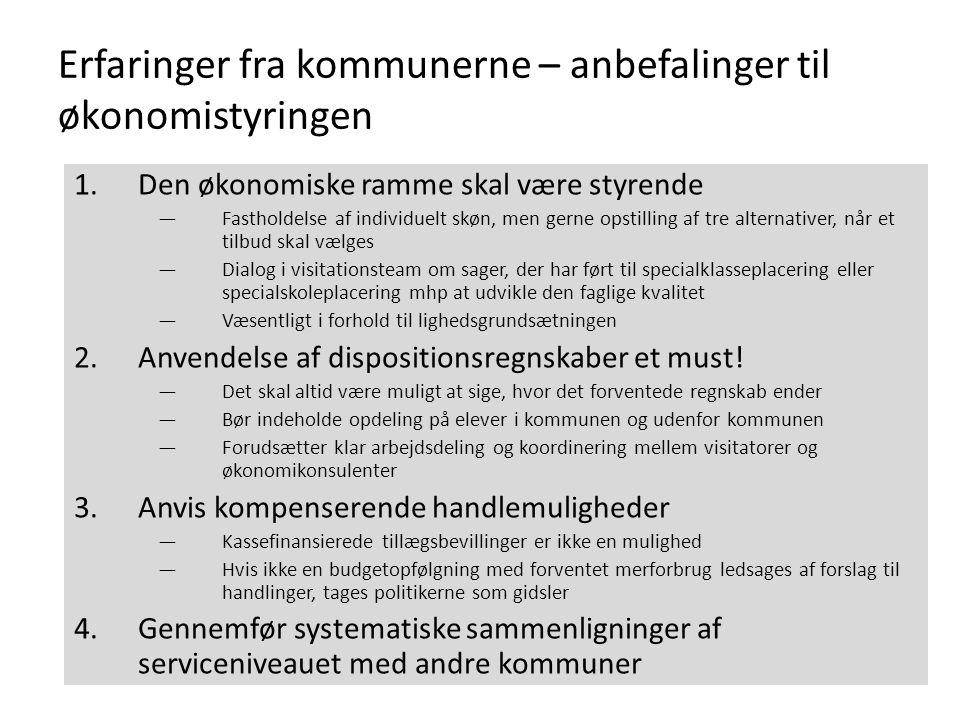 Erfaringer fra kommunerne – anbefalinger til økonomistyringen 1.Den økonomiske ramme skal være styrende —Fastholdelse af individuelt skøn, men gerne o