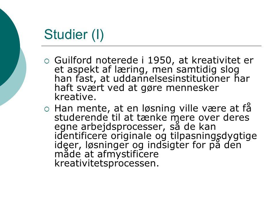 Studier (I)  Guilford noterede i 1950, at kreativitet er et aspekt af læring, men samtidig slog han fast, at uddannelsesinstitutioner har haft svært