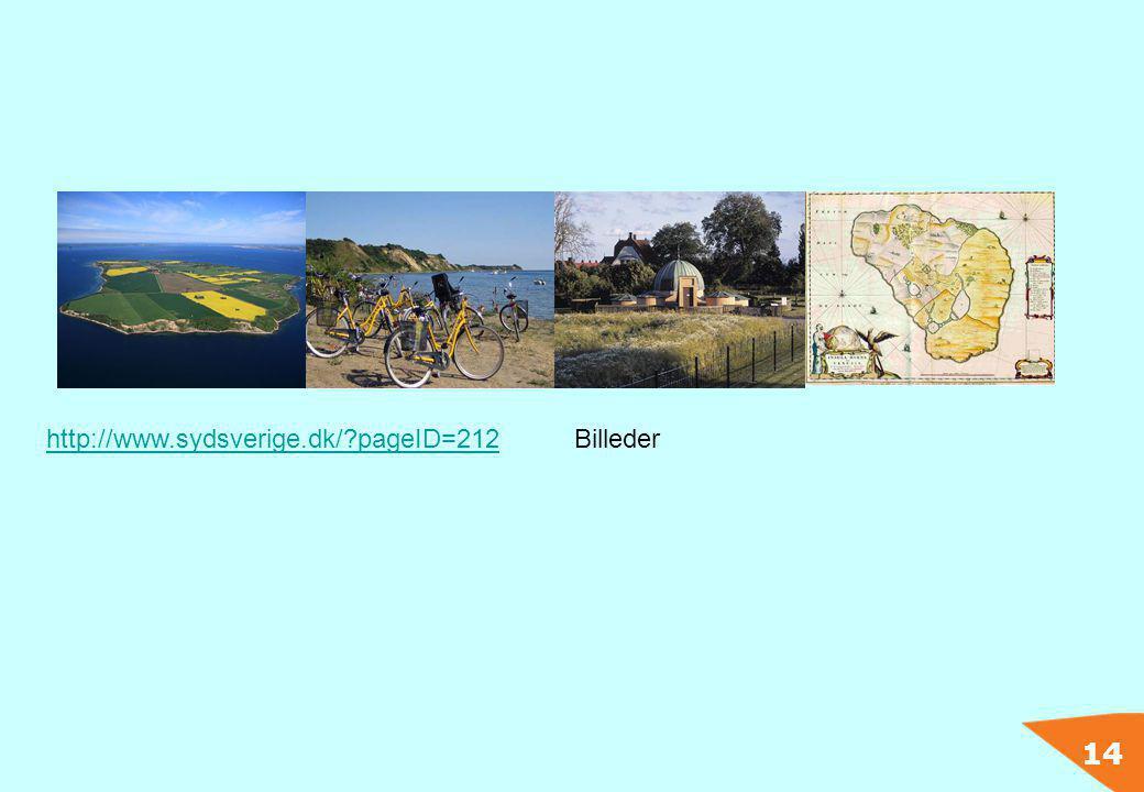 14 http://www.sydsverige.dk/?pageID=212http://www.sydsverige.dk/?pageID=212Billeder
