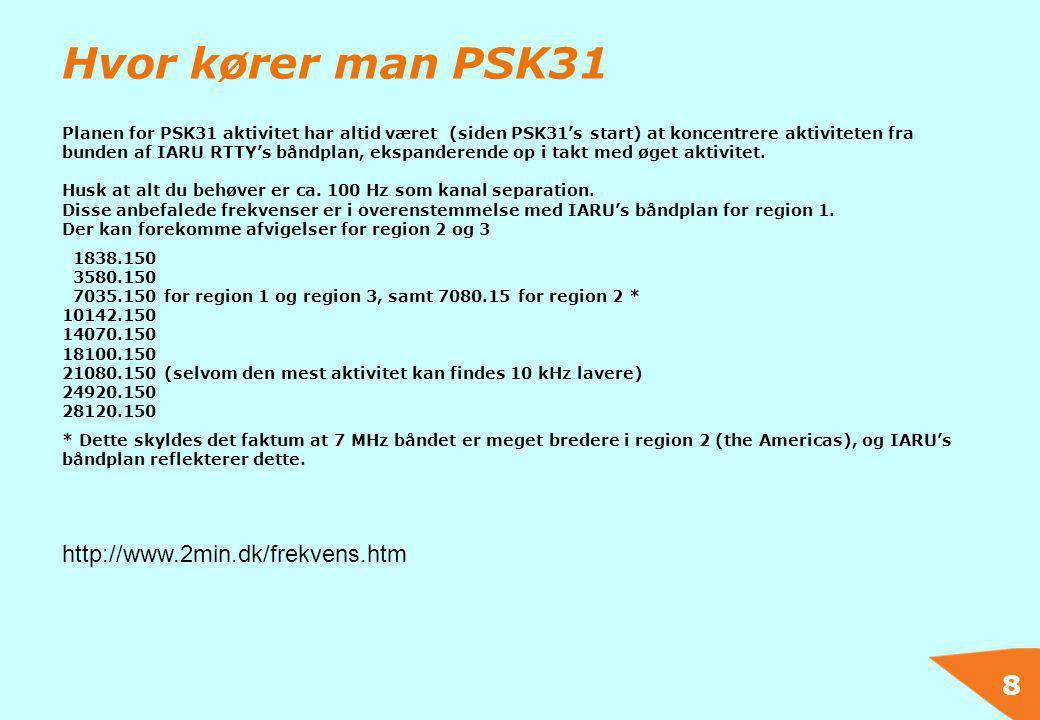 8 Hvor kører man PSK31 Planen for PSK31 aktivitet har altid været (siden PSK31's start) at koncentrere aktiviteten fra bunden af IARU RTTY's båndplan,