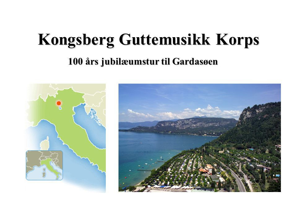 100 års jubilæumstur til Gardasøen Kongsberg Guttemusikk Korps