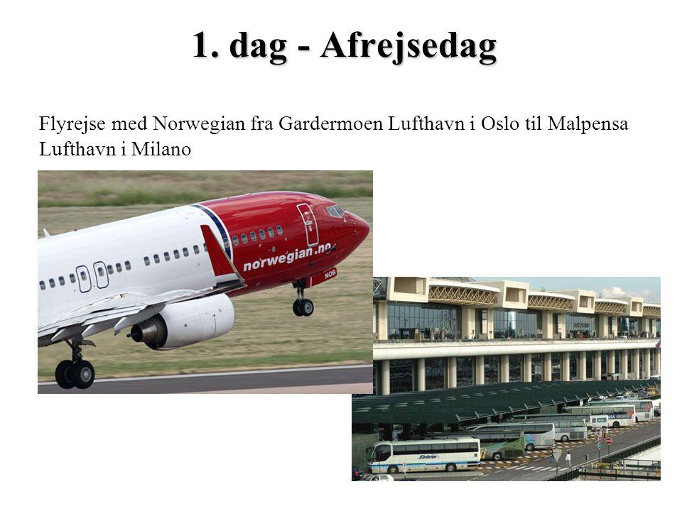 1. dag - Afrejsedag Flyrejse med Norwegian fra Gardermoen Lufthavn i Oslo til Malpensa Lufthavn i Milano