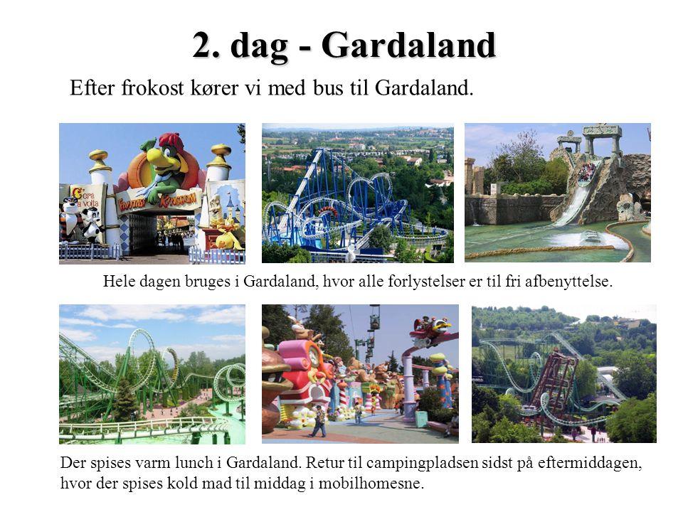 2. dag - Gardaland Efter frokost kører vi med bus til Gardaland. Hele dagen bruges i Gardaland, hvor alle forlystelser er til fri afbenyttelse. Der sp