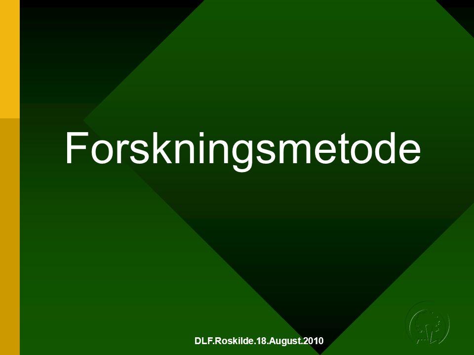 DLF.Roskilde.18.August.2010 Forskningsmetode