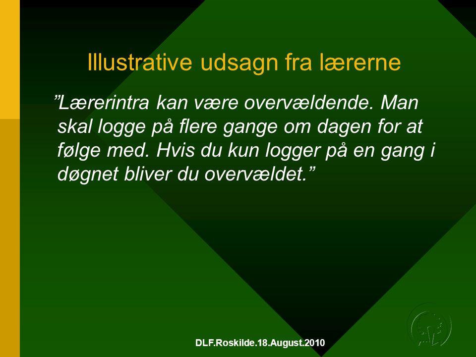 DLF.Roskilde.18.August.2010 Illustrative udsagn fra lærerne Lærerintra kan være overvældende.