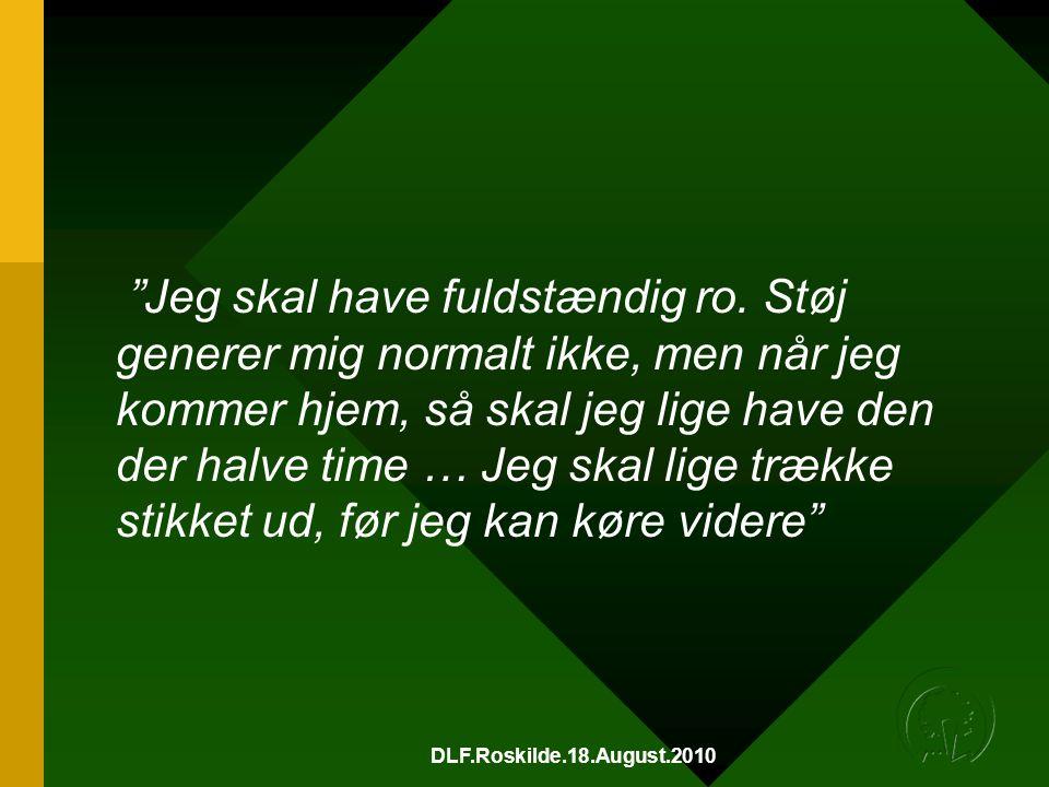 DLF.Roskilde.18.August.2010 Jeg skal have fuldstændig ro.