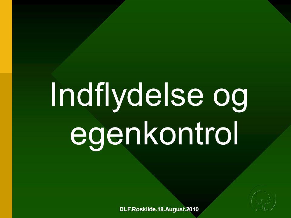 DLF.Roskilde.18.August.2010 Indflydelse og egenkontrol
