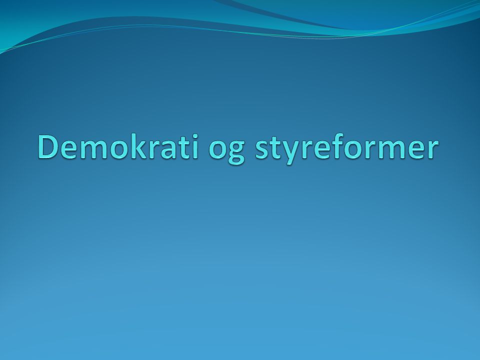 Demokrati  Ordet demokrati stammer fra de oprindelige demokratier i antikkens Grækenland og er sammensat af ordene:  Demos: folk  Kratos: Styre  Altså folkestyre.