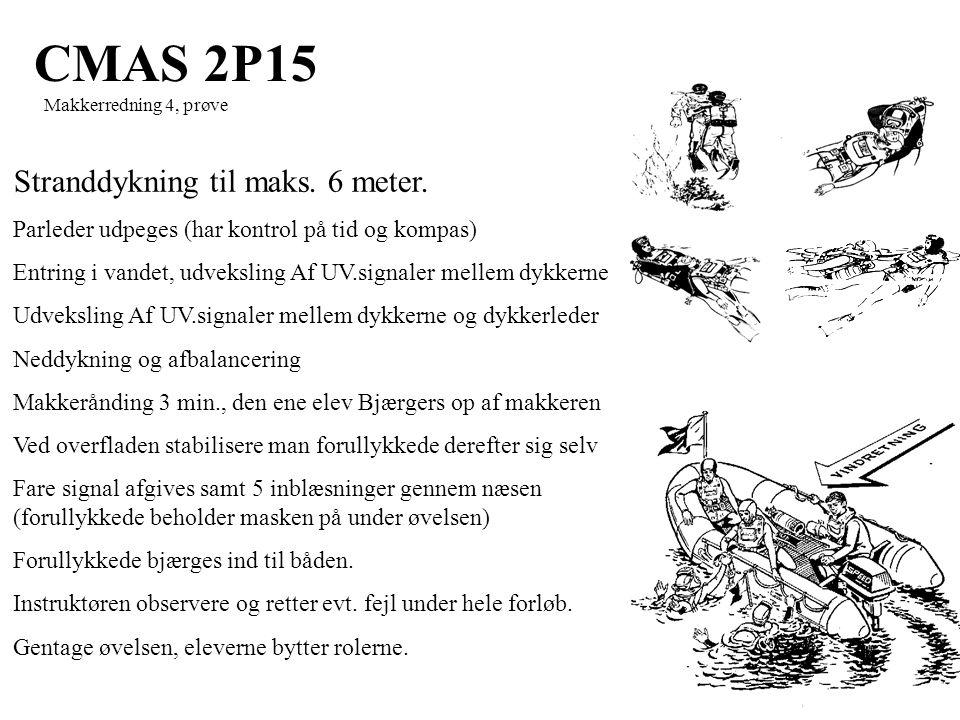CMAS 2P15 Makkerredning 4, prøve Stranddykning til maks.