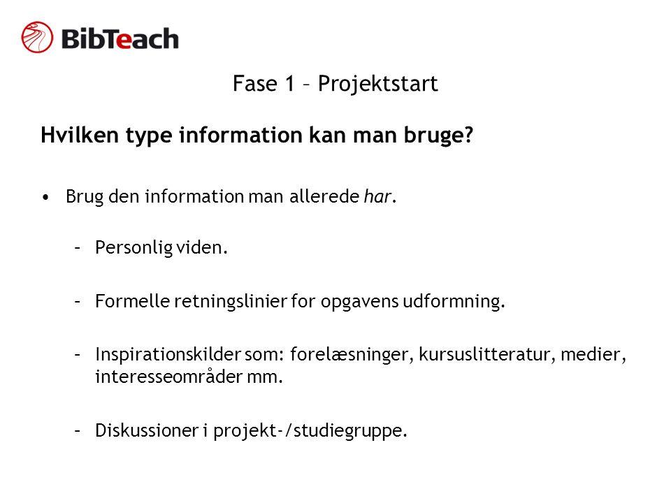 Fase 1 – Projektstart Hvilken type information kan man bruge.