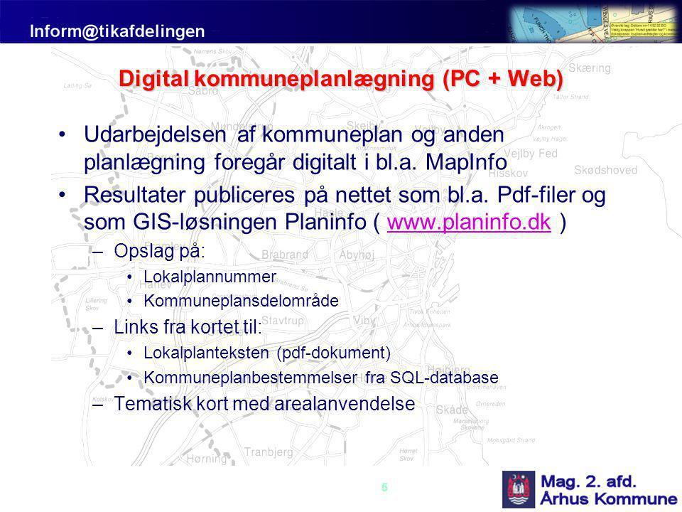5 Digital kommuneplanlægning (PC + Web) •Udarbejdelsen af kommuneplan og anden planlægning foregår digitalt i bl.a.