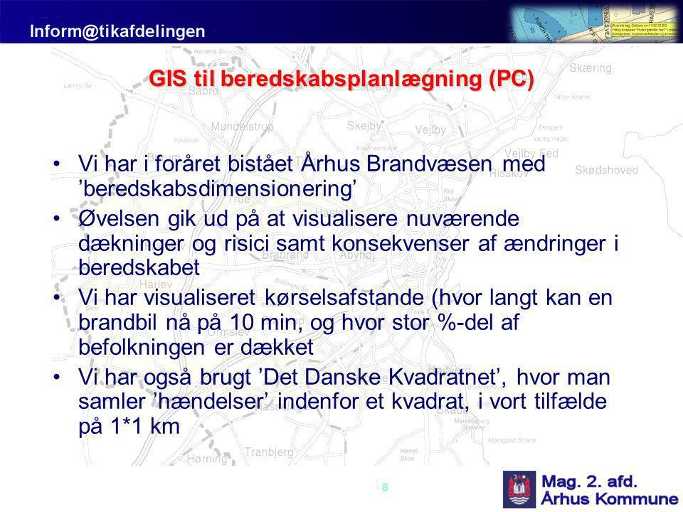 8 GIS til beredskabsplanlægning (PC) •Vi har i foråret bistået Århus Brandvæsen med 'beredskabsdimensionering' •Øvelsen gik ud på at visualisere nuværende dækninger og risici samt konsekvenser af ændringer i beredskabet •Vi har visualiseret kørselsafstande (hvor langt kan en brandbil nå på 10 min, og hvor stor %-del af befolkningen er dækket •Vi har også brugt 'Det Danske Kvadratnet', hvor man samler 'hændelser' indenfor et kvadrat, i vort tilfælde på 1*1 km