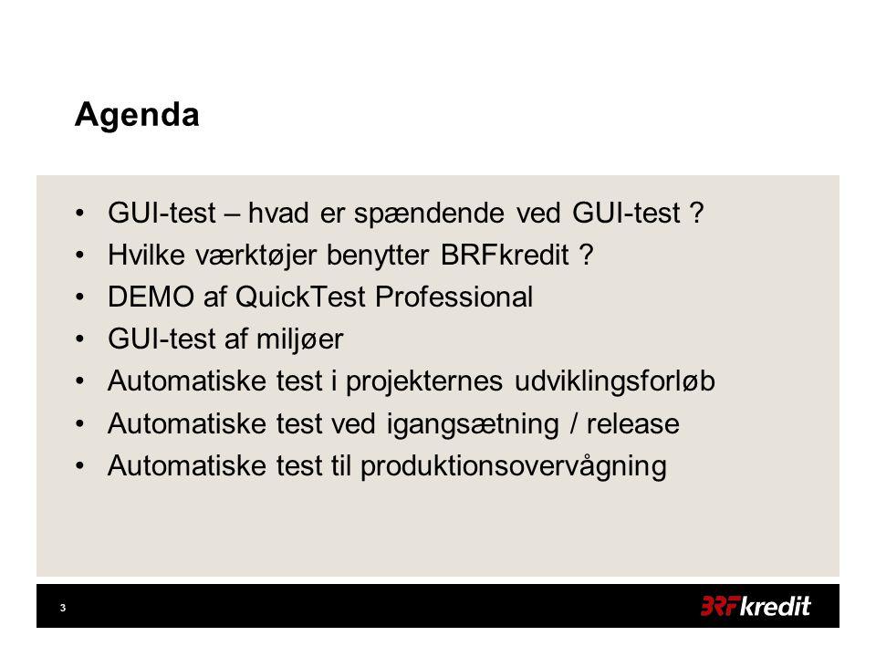 3 Agenda •GUI-test – hvad er spændende ved GUI-test .