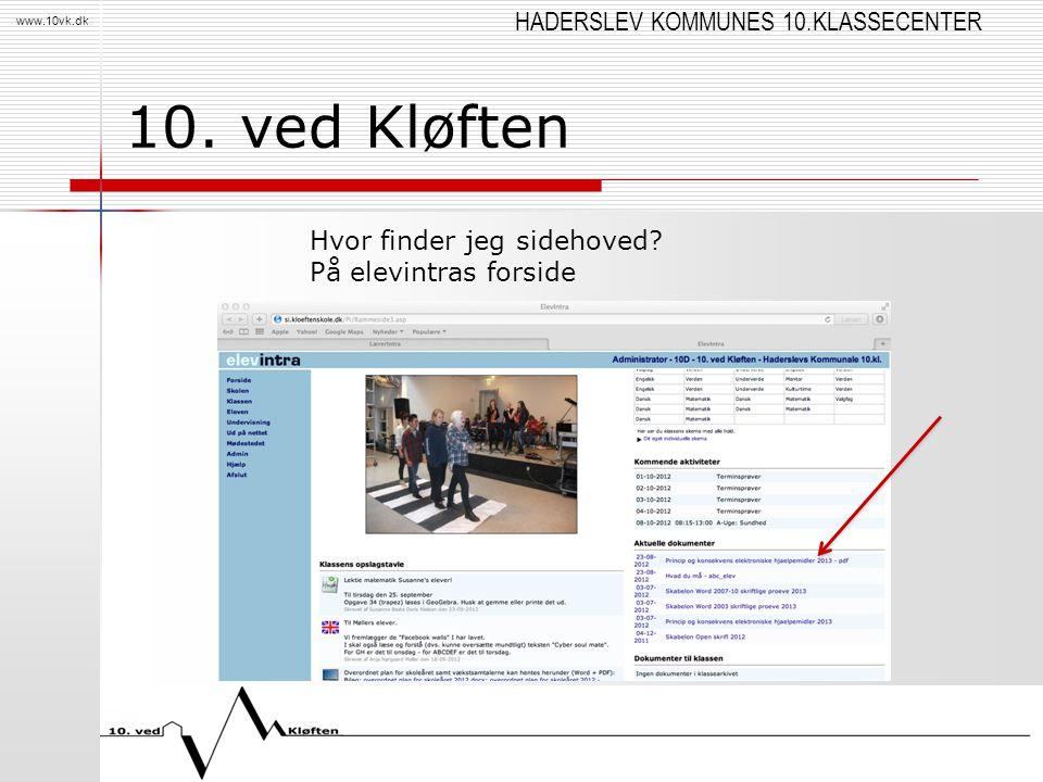 HADERSLEV KOMMUNES 10.KLASSECENTER www.10vk.dk 10. ved Kløften Hvor finder jeg sidehoved? På elevintras forside