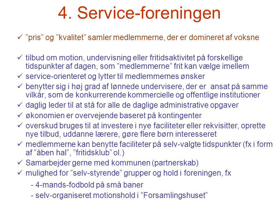 """4. Service-foreningen  """"pris"""" og """"kvalitet"""" samler medlemmerne, der er domineret af voksne  tilbud om motion, undervisning eller fritidsaktivitet på"""