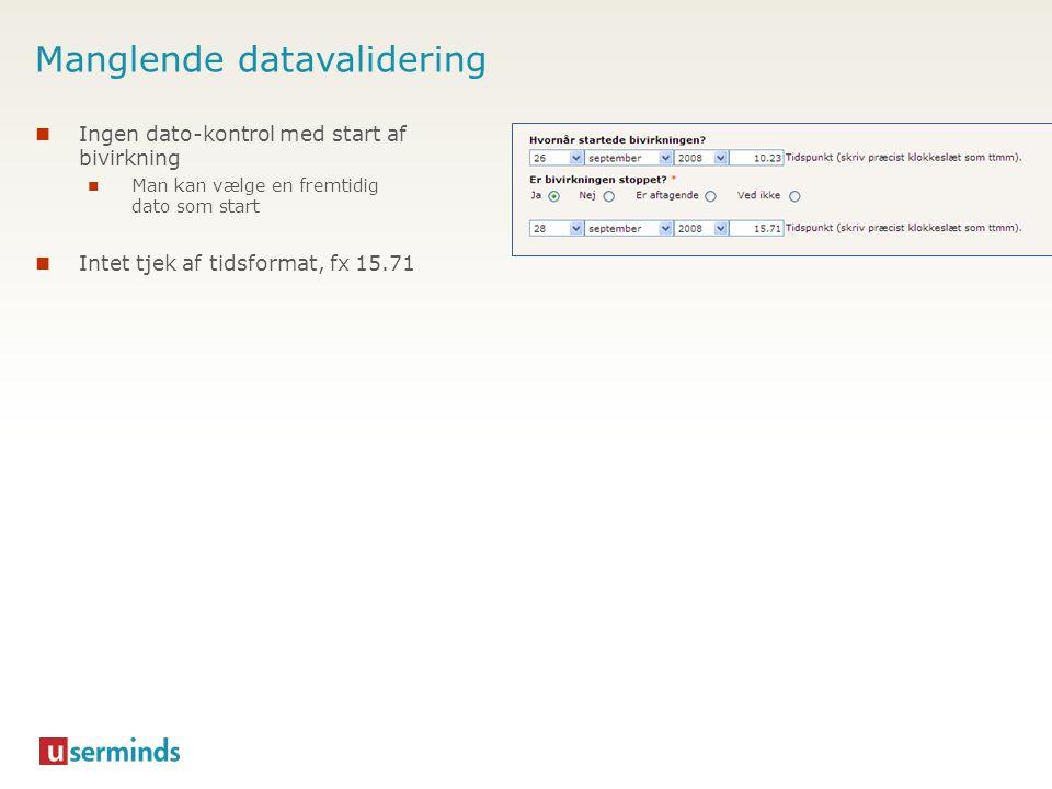 Manglende datavalidering  Ingen dato-kontrol med start af bivirkning  Man kan vælge en fremtidig dato som start  Intet tjek af tidsformat, fx 15.71