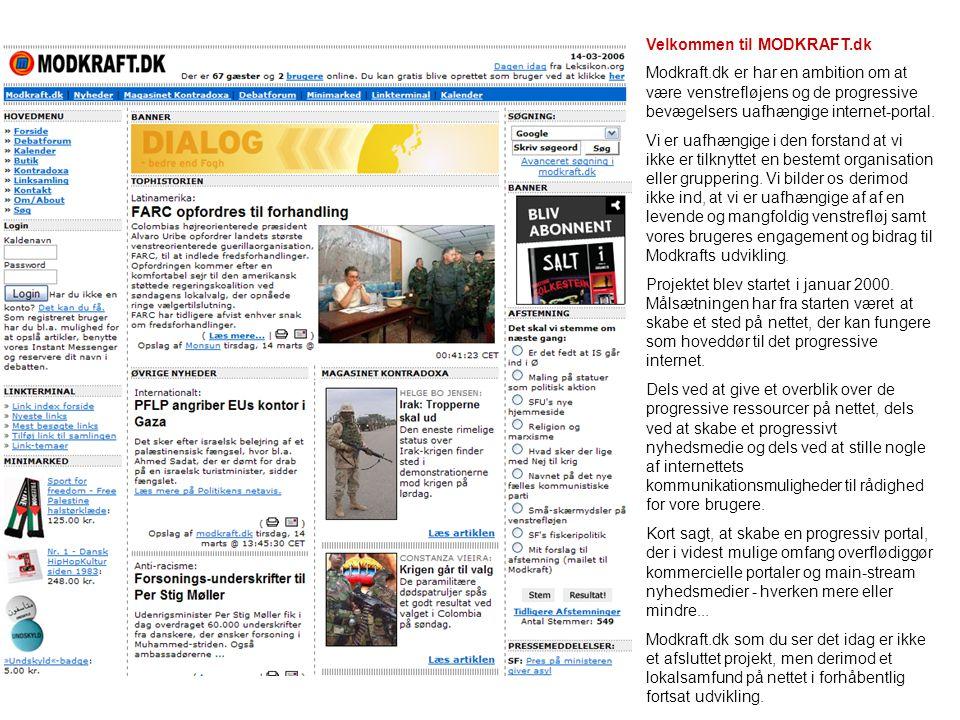 Velkommen til MODKRAFT.dk Modkraft.dk er har en ambition om at være venstrefløjens og de progressive bevægelsers uafhængige internet-portal. Vi er uaf
