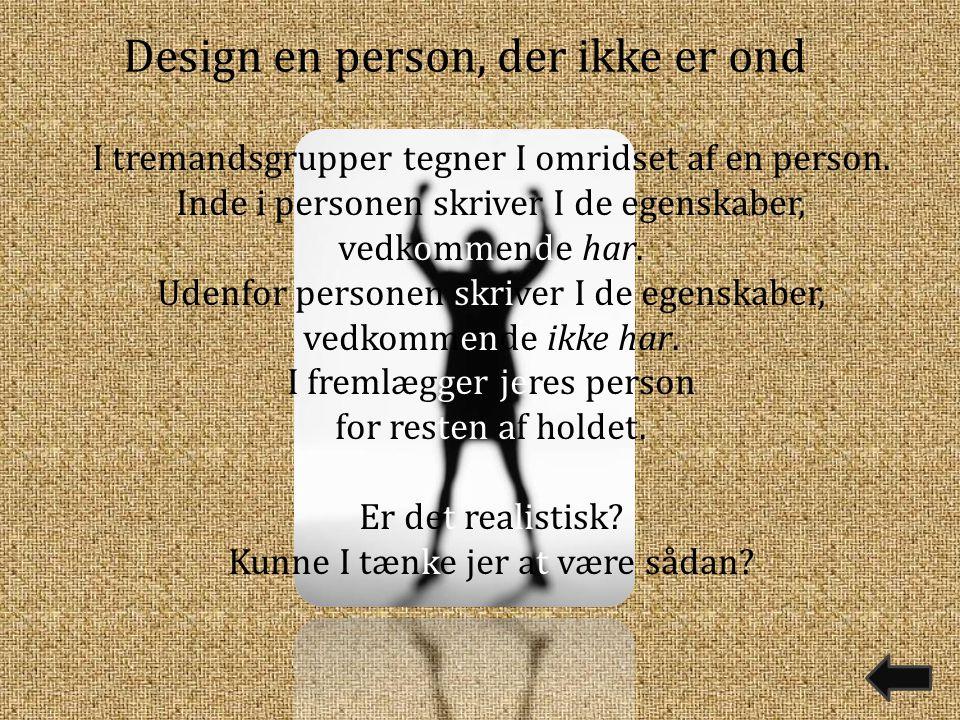 Design en person, der ikke er ond I tremandsgrupper tegner I omridset af en person.