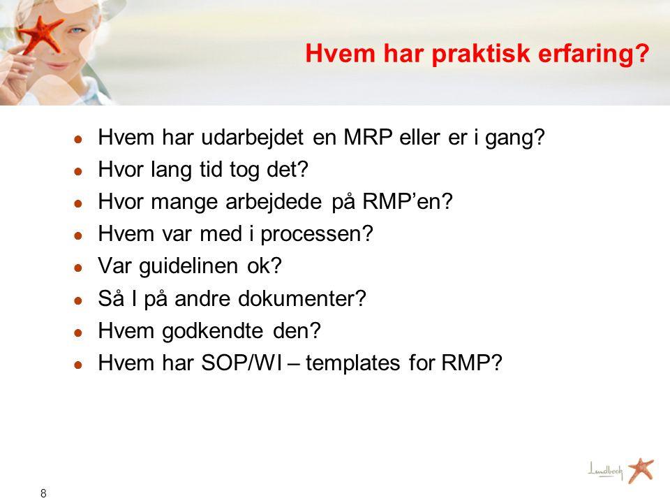 8 Hvem har praktisk erfaring.● Hvem har udarbejdet en MRP eller er i gang.