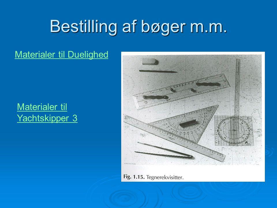 Bestilling af bøger m.m. Materialer til Duelighed Materialer til Yachtskipper 3