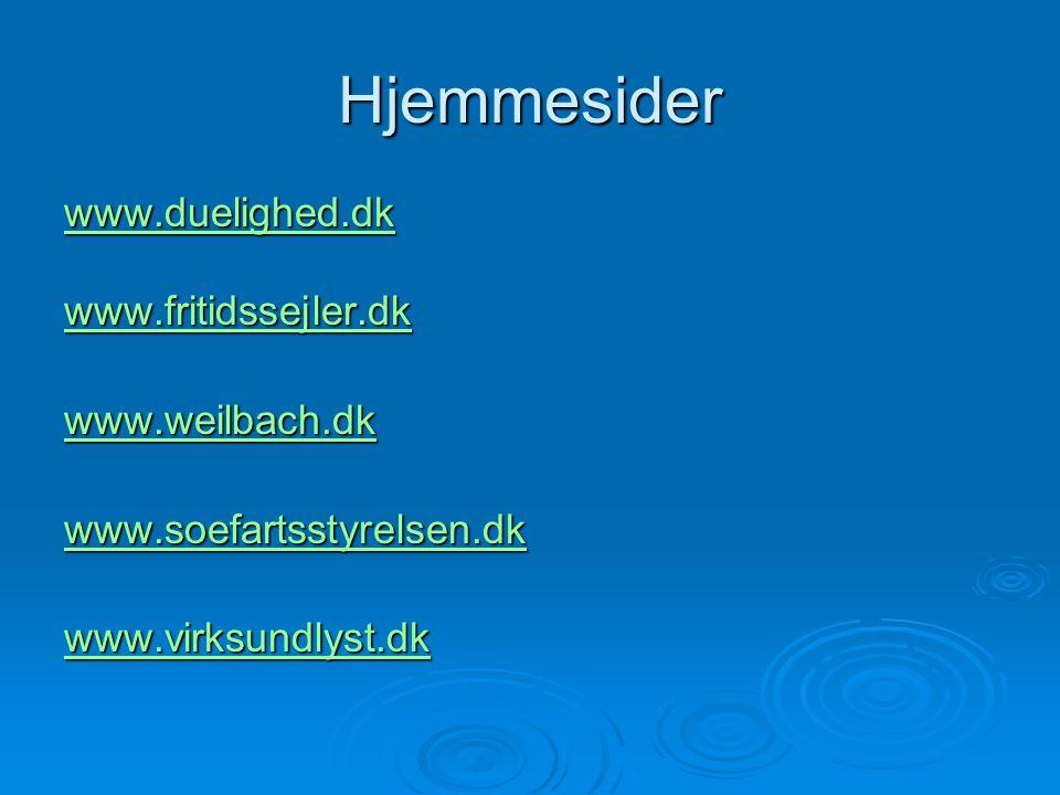 Hjemmesider www.fritidssejler.dk www.weilbach.dk www.soefartsstyrelsen.dk www.virksundlyst.dk