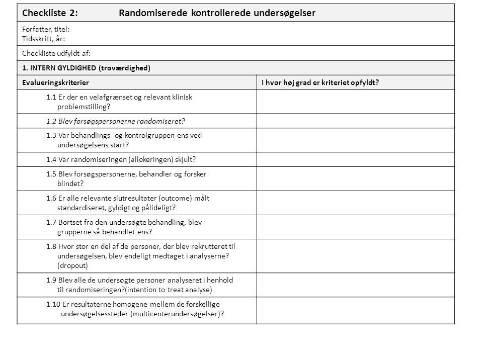 Checkliste 2:Randomiserede kontrollerede undersøgelser Forfatter, titel: Tidsskrift, år: Checkliste udfyldt af: 1.