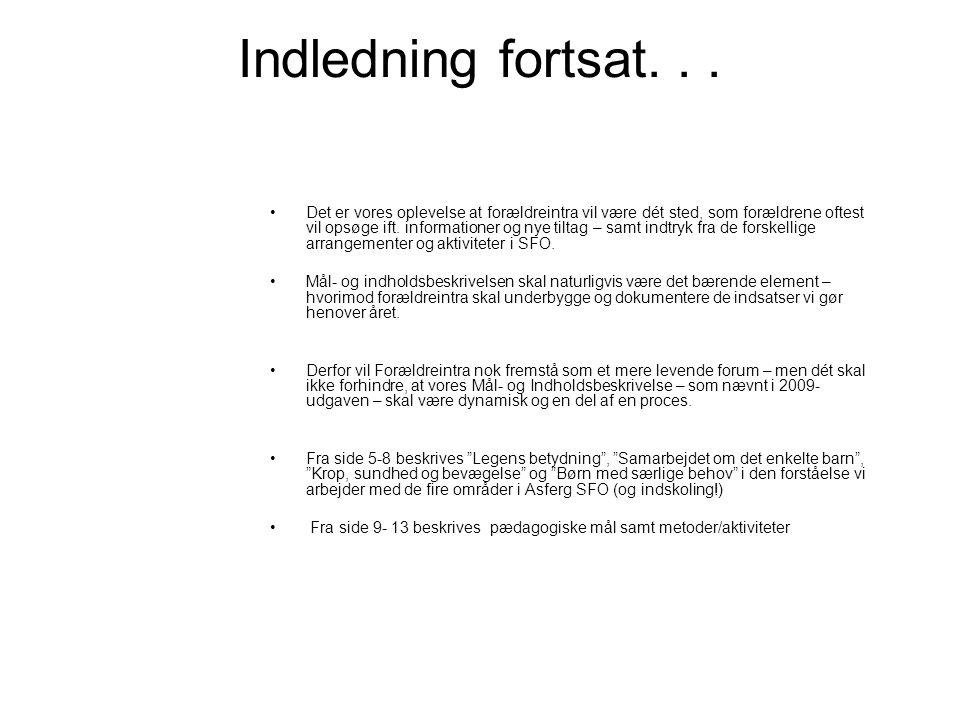 Legens betydning •Legen er en af de vigtigste aktiviteter i Asferg SFO – dette mener vi bl.a.