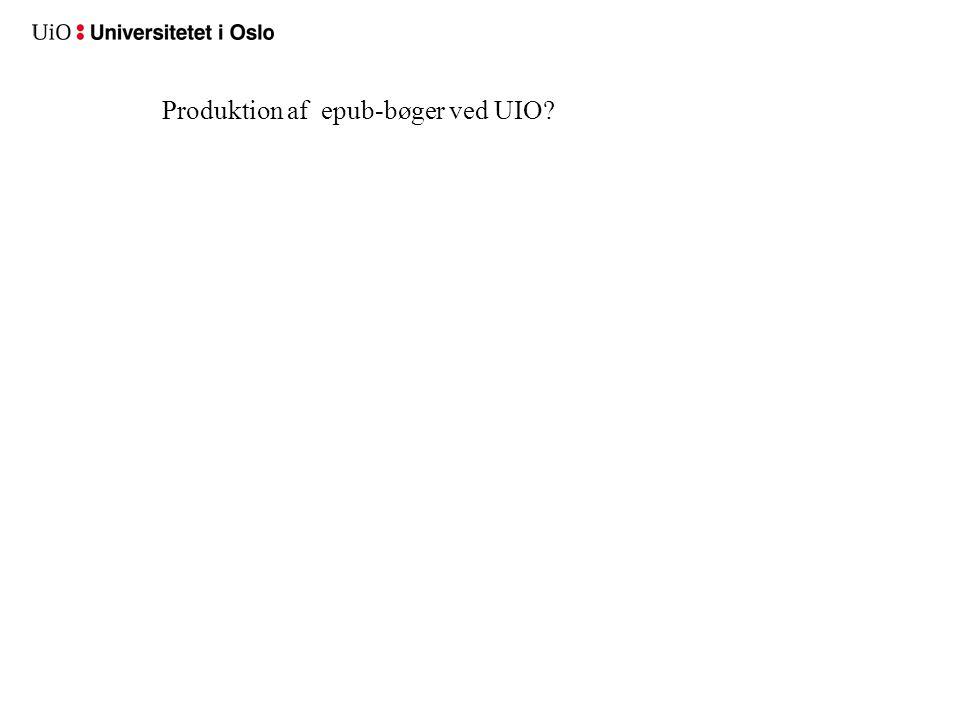 Produktion af epub-bøger ved UIO?