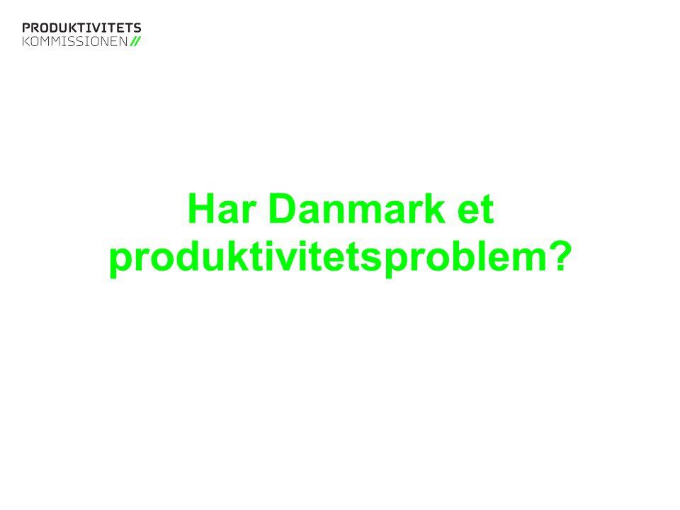 Tekstslide med bullets Brug 'Forøge / Formindske indryk' for at skifte mellem de forskellige niveauer Har Danmark et produktivitetsproblem