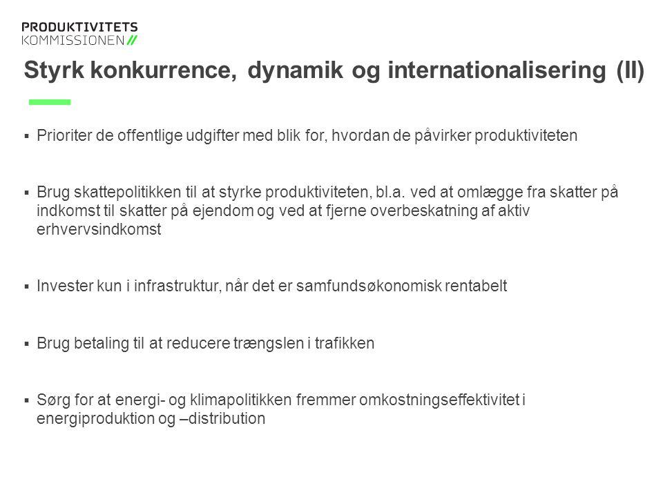 Tekstslide med bullets Brug 'Forøge / Formindske indryk' for at skifte mellem de forskellige niveauer Tekstslide med bullets Brug 'Forøge / Formindske indryk' for at skifte mellem de forskellige niveauer Styrk konkurrence, dynamik og internationalisering (II)  Prioriter de offentlige udgifter med blik for, hvordan de påvirker produktiviteten  Brug skattepolitikken til at styrke produktiviteten, bl.a.