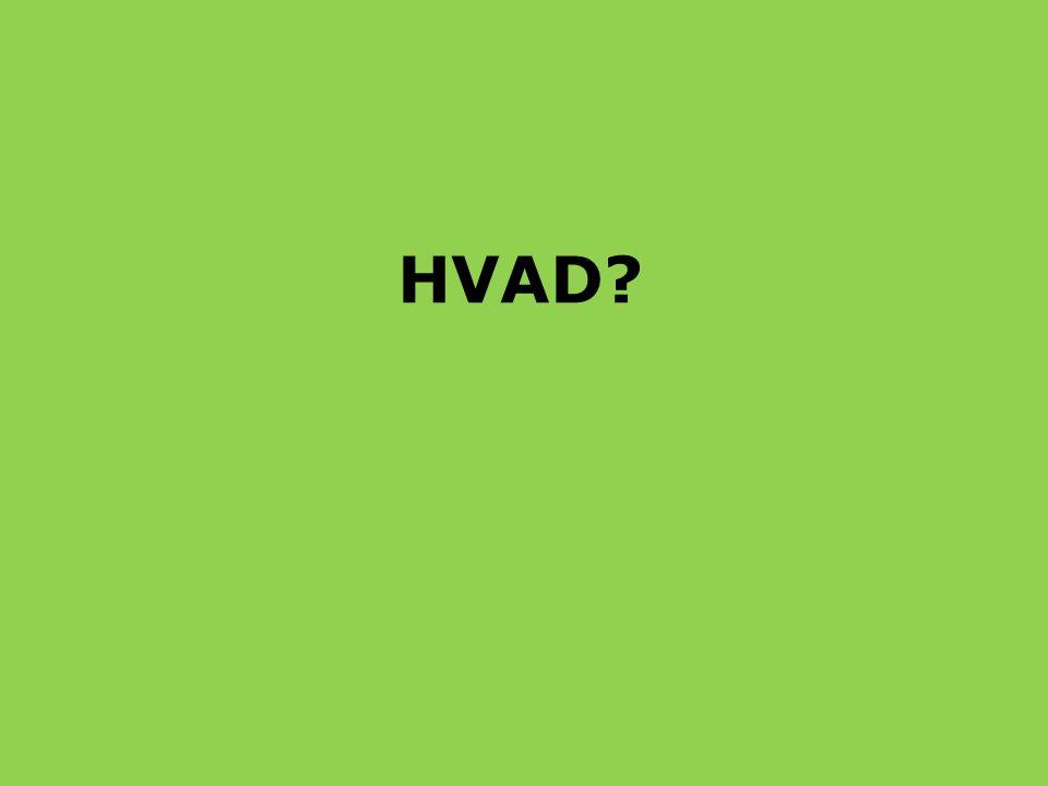 HVAD?