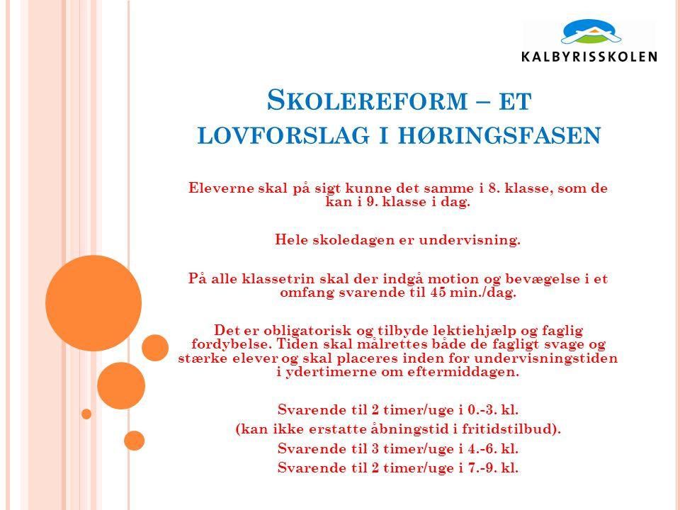 S KOLEREFORM – ET LOVFORSLAG I HØRINGSFASEN Eleverne skal på sigt kunne det samme i 8.
