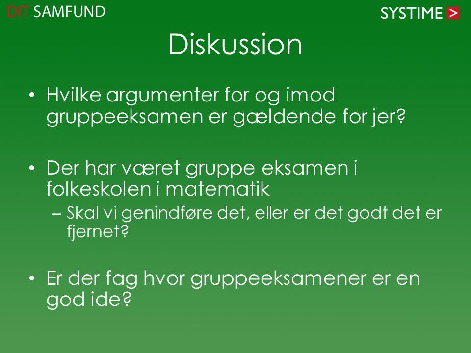 Diskussion • Hvilke argumenter for og imod gruppeeksamen er gældende for jer? • Der har været gruppe eksamen i folkeskolen i matematik – Skal vi genin