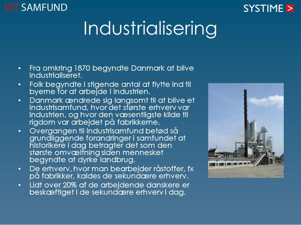 Industrialisering • Fra omkring 1870 begyndte Danmark at blive industrialiseret. • Folk begyndte i stigende antal at flytte ind til byerne for at arbe