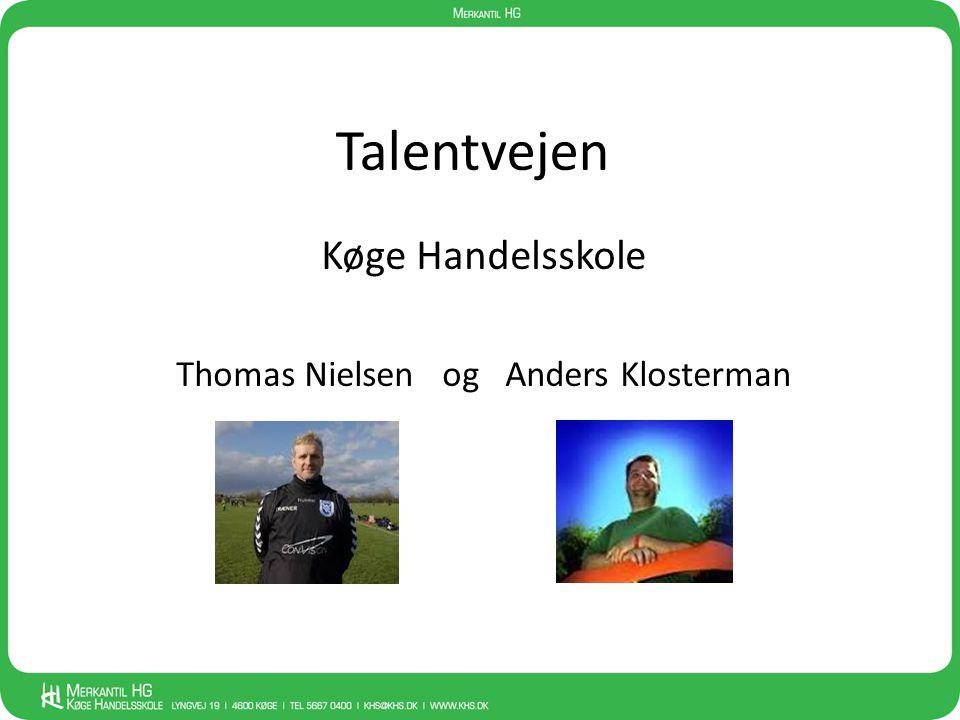 Talentvejen Køge Handelsskole Thomas Nielsen og Anders Klosterman