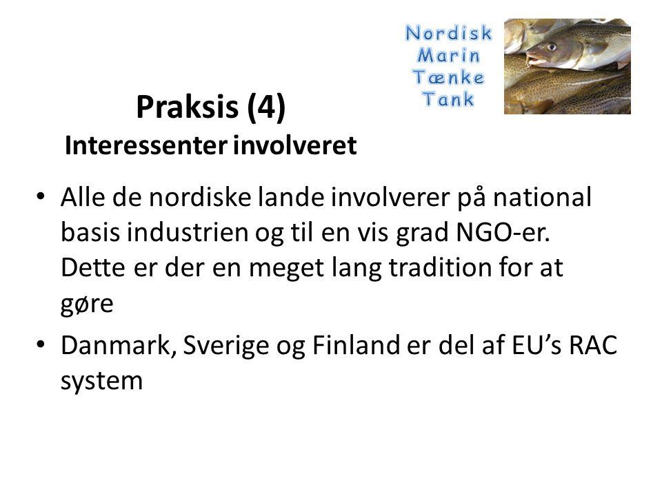 • Alle de nordiske lande involverer på national basis industrien og til en vis grad NGO-er.