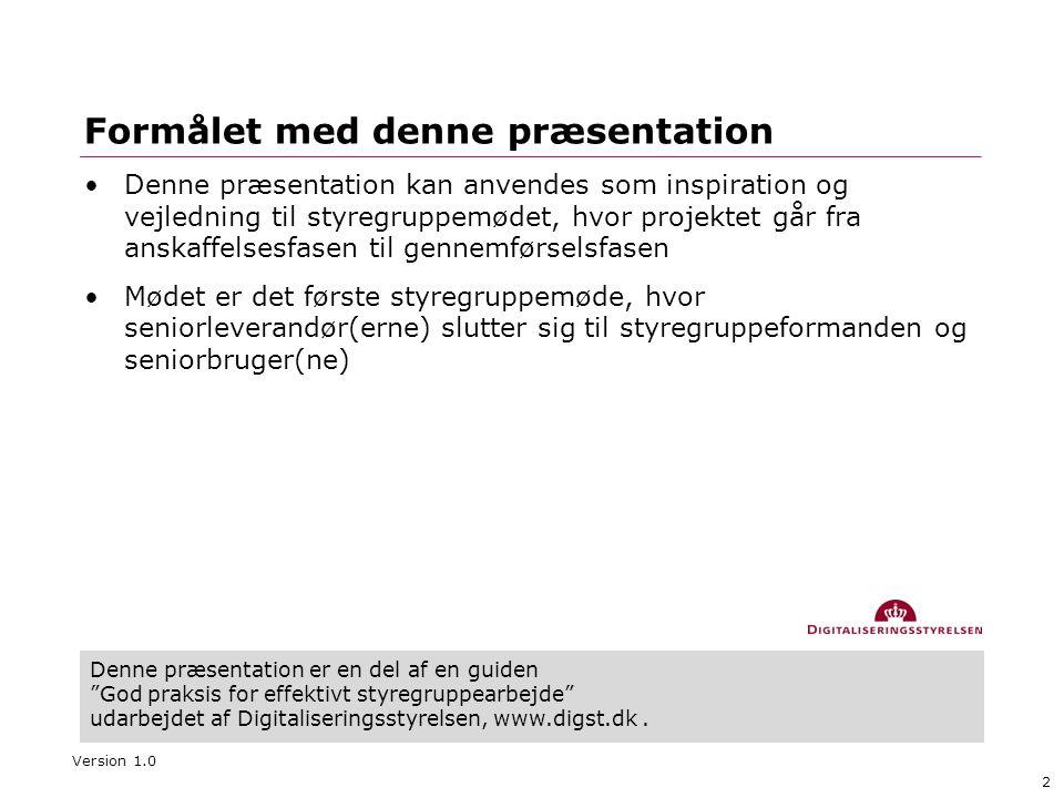 """2 Denne præsentation er en del af en guiden """"God praksis for effektivt styregruppearbejde"""" udarbejdet af Digitaliseringsstyrelsen, www.digst.dk. Formå"""
