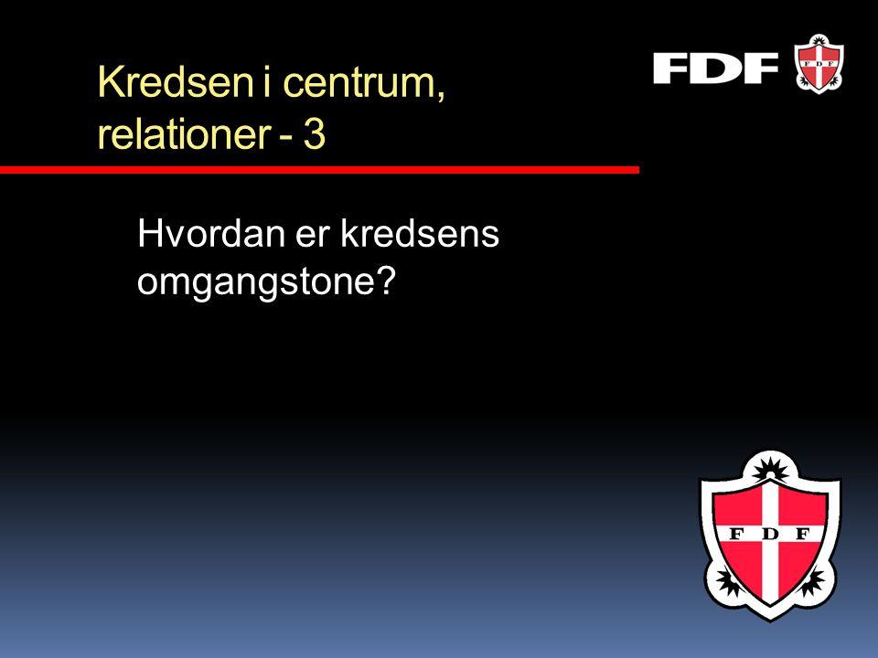 Kredsen i centrum, relationer - 3 Hvordan er kredsens omgangstone?